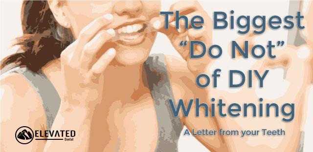 "The Biggest ""Do Not"" of DIY Whitening"