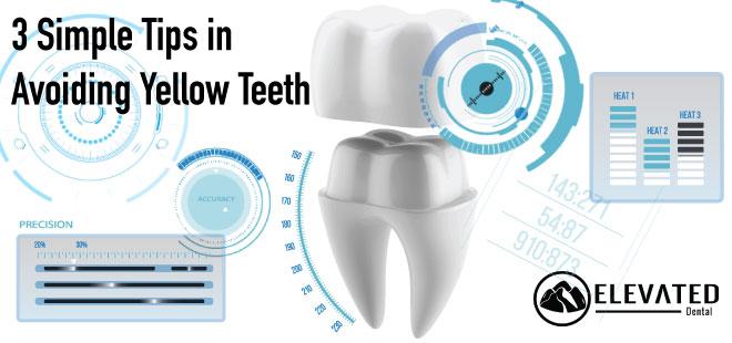 How to avoid yellow teeth