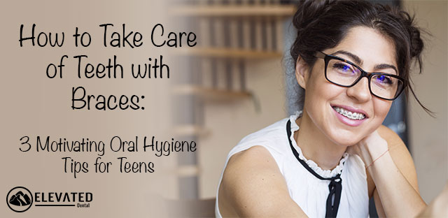 how to take care of teeth with braces